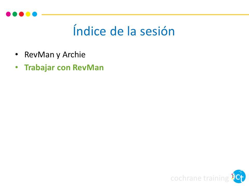 cochrane training Índice de la sesión RevMan y Archie Trabajar con RevMan