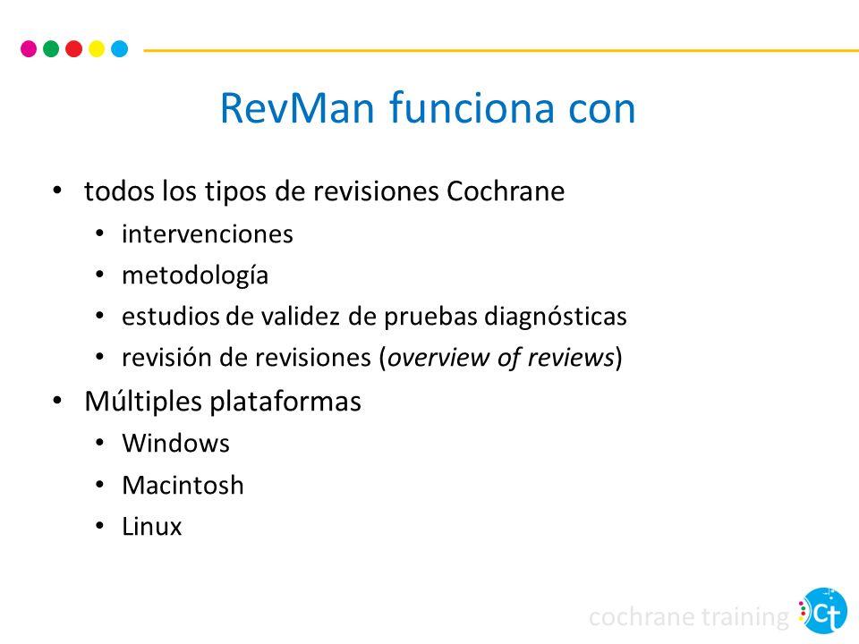 cochrane training RevMan funciona con todos los tipos de revisiones Cochrane intervenciones metodología estudios de validez de pruebas diagnósticas re
