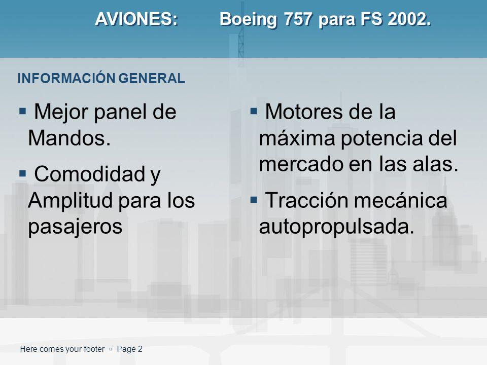 Here comes your footer Page 2 AVIONES: Boeing 757 para FS 2002. Mejor panel de Mandos. Comodidad y Amplitud para los pasajeros Motores de la máxima po