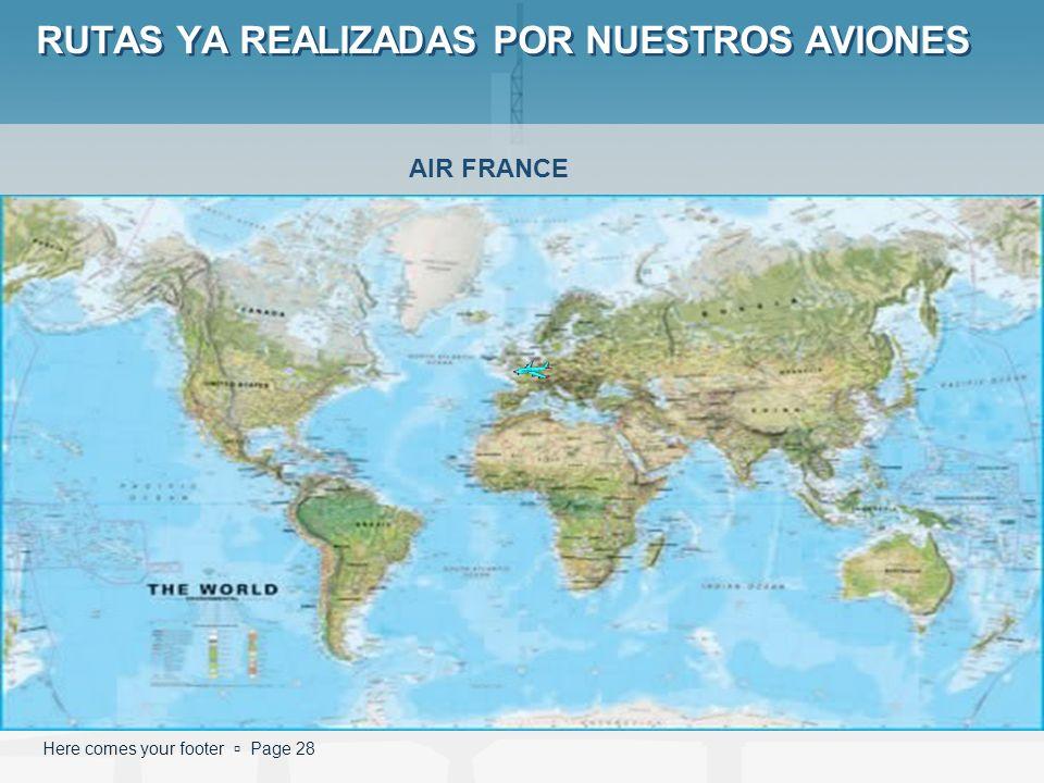 Here comes your footer Page 28 RUTAS YA REALIZADAS POR NUESTROS AVIONES AIR FRANCE