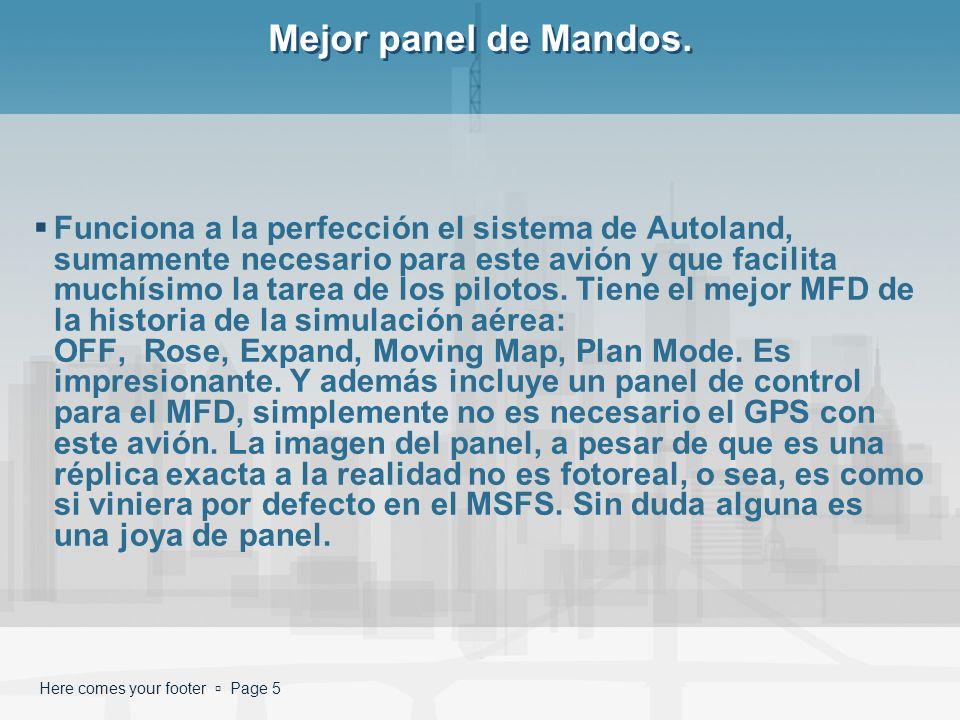 Here comes your footer Page 5 Mejor panel de Mandos. Funciona a la perfección el sistema de Autoland, sumamente necesario para este avión y que facili