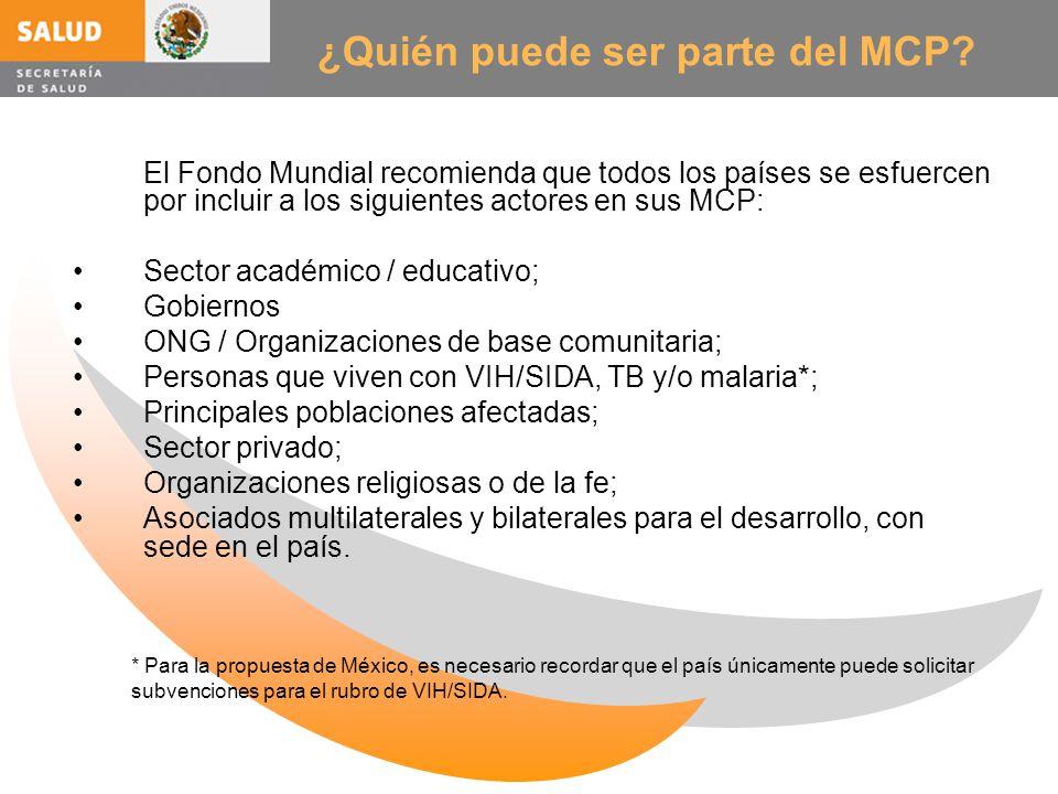 ¿Quién puede ser parte del MCP? El Fondo Mundial recomienda que todos los países se esfuercen por incluir a los siguientes actores en sus MCP: Sector