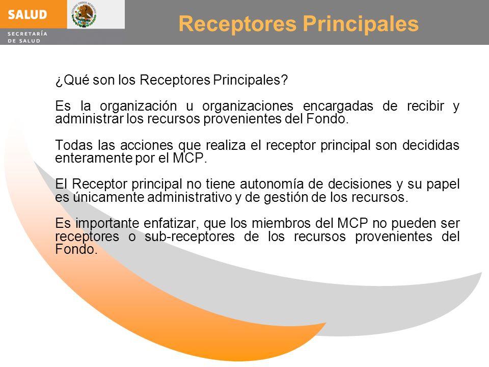 Receptores Principales ¿Qué son los Receptores Principales? Es la organización u organizaciones encargadas de recibir y administrar los recursos prove