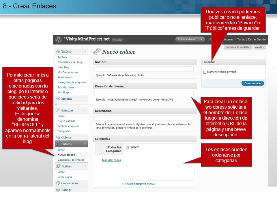 8.- Crear Enlaces Permite crear links a otras páginas relacionadas con tu blog, de tu interés o que crees sería de utilidad para tus visitantes.