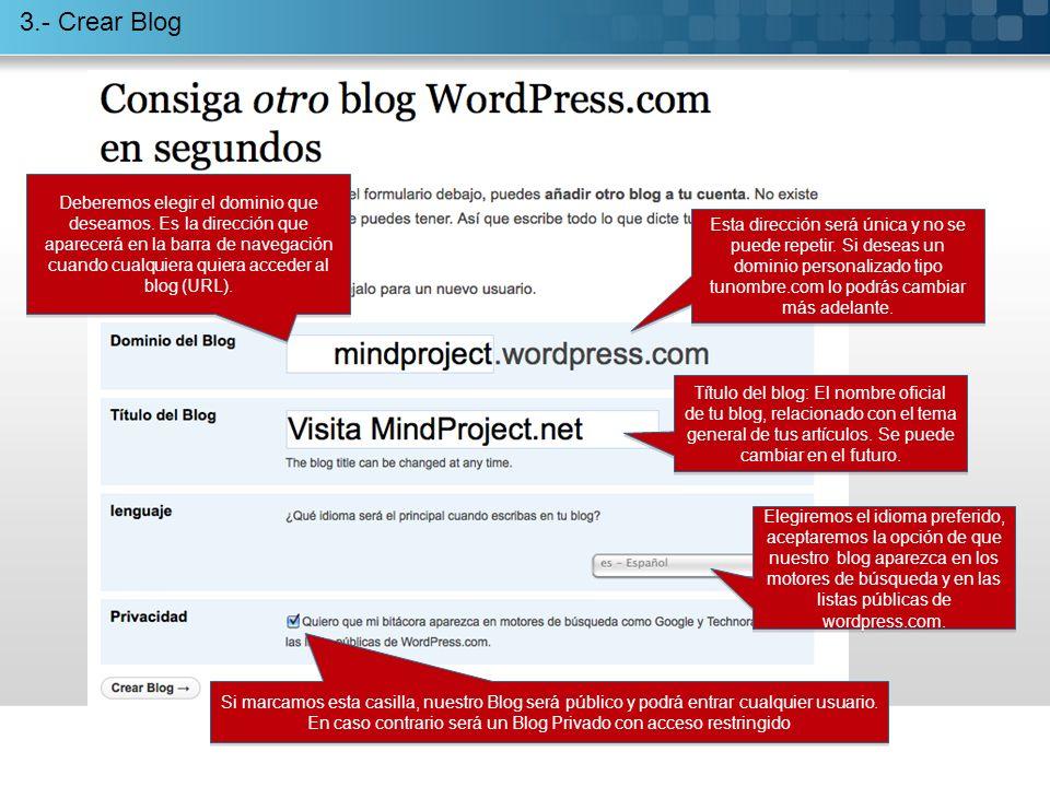 3.- Crear Blog Deberemos elegir el dominio que deseamos.
