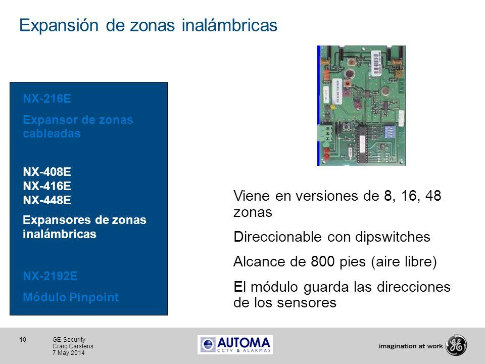 10 GE Security Craig Carstens 7 May 2014 Expansión de zonas inalámbricas Viene en versiones de 8, 16, 48 zonas Direccionable con dipswitches Alcance d