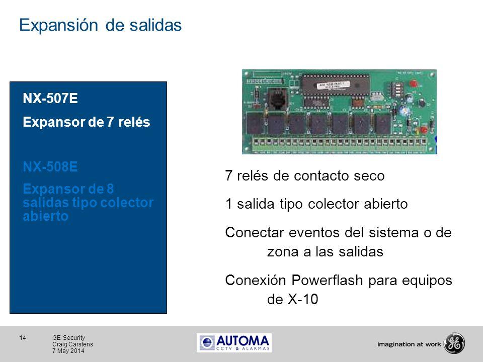 14 GE Security Craig Carstens 7 May 2014 Expansión de salidas NX-507E Expansor de 7 relés NX-508E Expansor de 8 salidas tipo colector abierto 7 relés