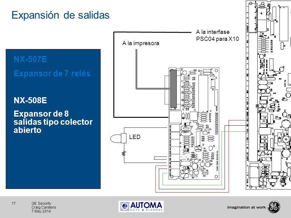 17 GE Security Craig Carstens 7 May 2014 Expansión de salidas NX-507E Expansor de 7 relés NX-508E Expansor de 8 salidas tipo colector abierto A la imp