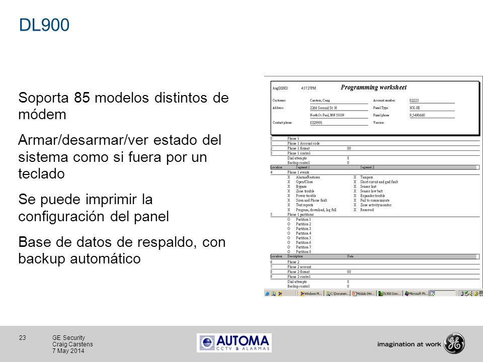 23 GE Security Craig Carstens 7 May 2014 DL900 Soporta 85 modelos distintos de módem Armar/desarmar/ver estado del sistema como si fuera por un teclad
