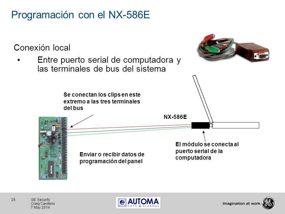 25 GE Security Craig Carstens 7 May 2014 Programación con el NX-586E Conexión local Entre puerto serial de computadora y las terminales de bus del sis