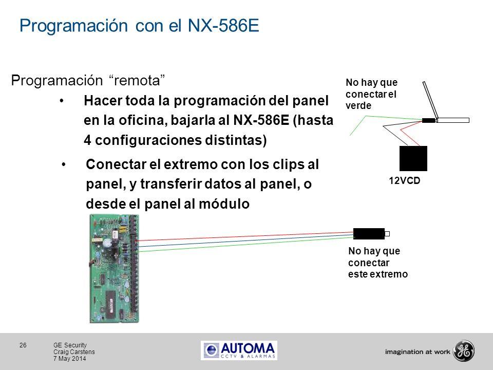 26 GE Security Craig Carstens 7 May 2014 Programación con el NX-586E Programación remota 12VCD Hacer toda la programación del panel en la oficina, baj