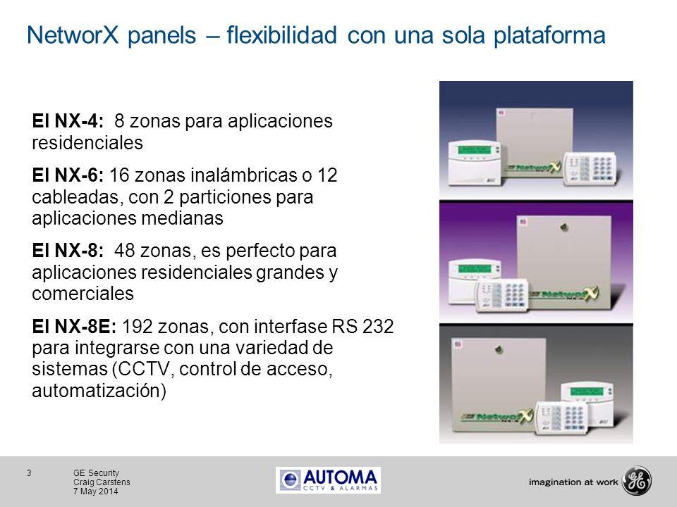 3 GE Security Craig Carstens 7 May 2014 NetworX panels – flexibilidad con una sola plataforma El NX-4: 8 zonas para aplicaciones residenciales El NX-6