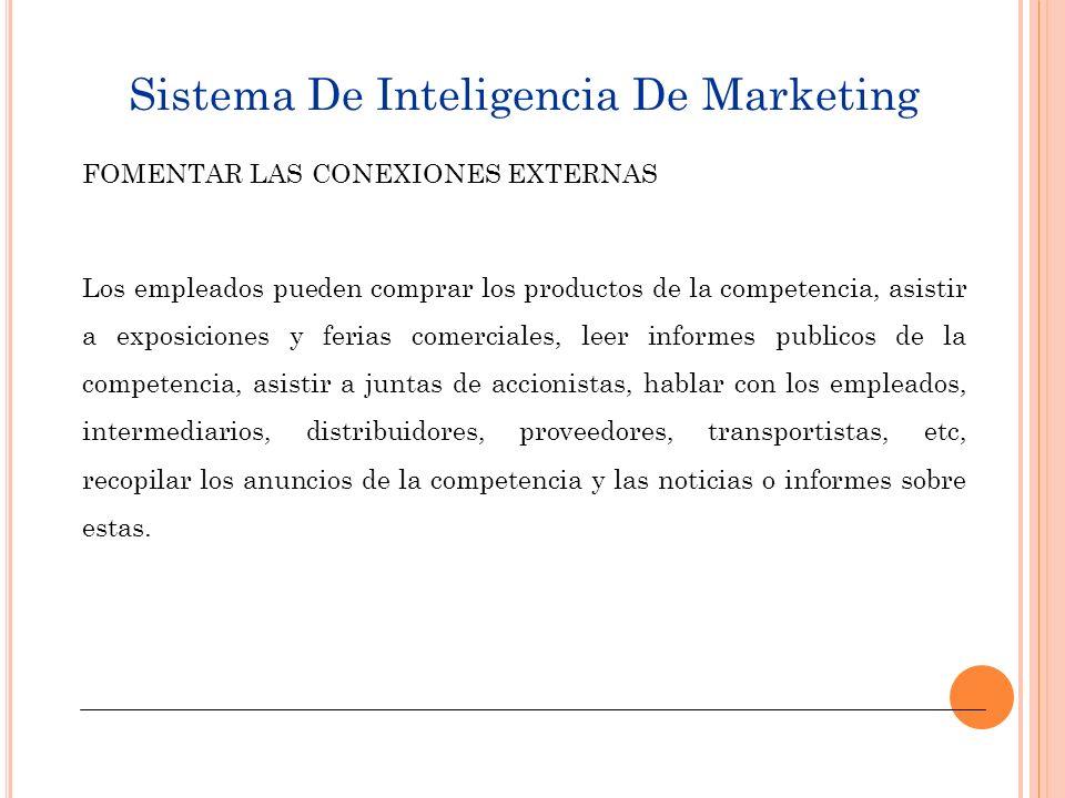 Sistema De Inteligencia De Marketing CREAR UN PANEL DE ASESORIA DE CLIENTES Puede estar integrado por representantes de clientes, por los clientes mas importantes de la empresa, o por los clientes mas conocedores o mas francos.