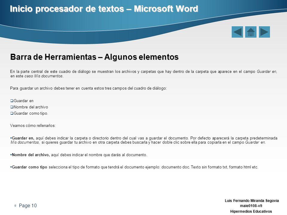 Luis Fernando Miranda Segovia maie0108-v9 Hipermedios Educativos Page 10 Inicio procesador de textos – Microsoft Word Barra de Herramientas – Algunos