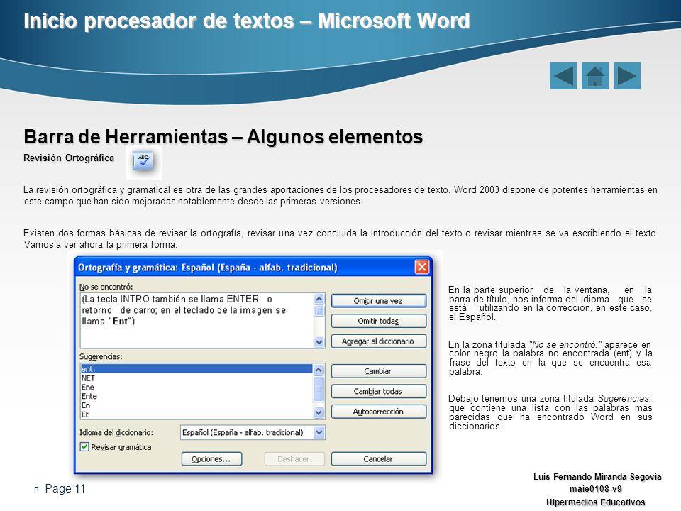 Luis Fernando Miranda Segovia maie0108-v9 Hipermedios Educativos Page 11 Inicio procesador de textos – Microsoft Word Barra de Herramientas – Algunos