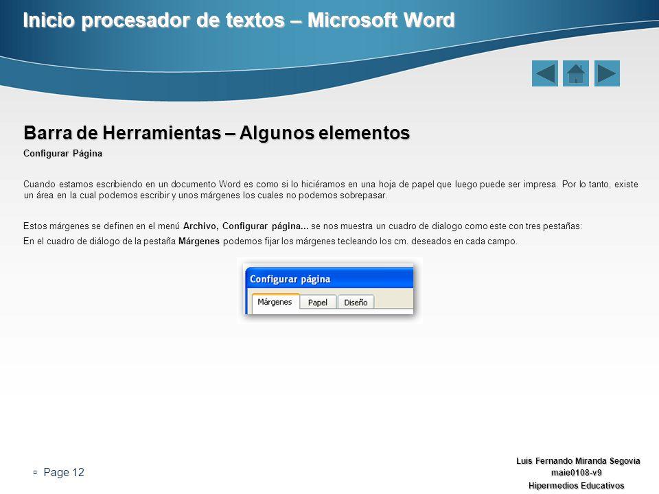 Luis Fernando Miranda Segovia maie0108-v9 Hipermedios Educativos Page 12 Inicio procesador de textos – Microsoft Word Barra de Herramientas – Algunos