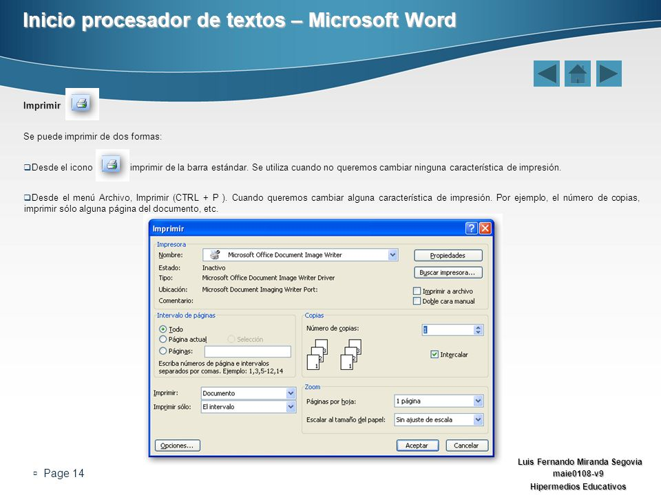 Luis Fernando Miranda Segovia maie0108-v9 Hipermedios Educativos Page 14 Inicio procesador de textos – Microsoft Word Imprimir Se puede imprimir de do