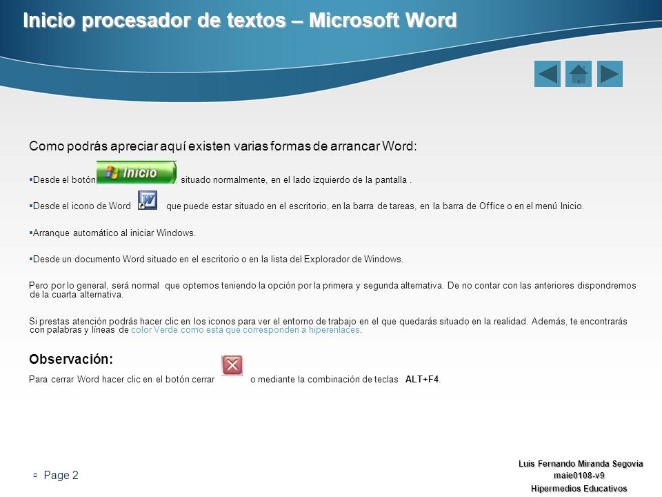 Luis Fernando Miranda Segovia maie0108-v9 Hipermedios Educativos Page 2 Inicio procesador de textos – Microsoft Word Como podrás apreciar aquí existen