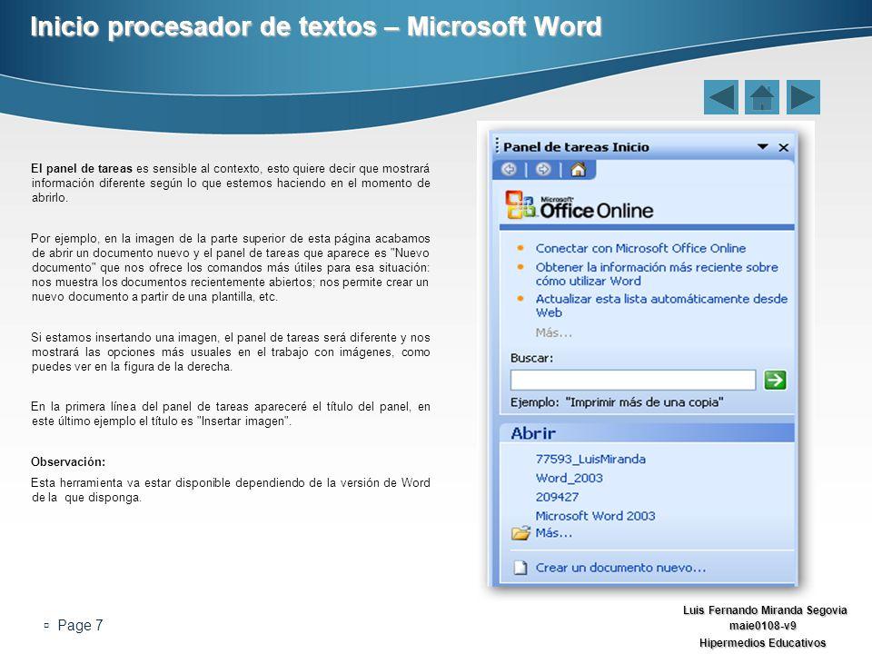 Luis Fernando Miranda Segovia maie0108-v9 Hipermedios Educativos Page 7 Inicio procesador de textos – Microsoft Word El panel de tareas es sensible al
