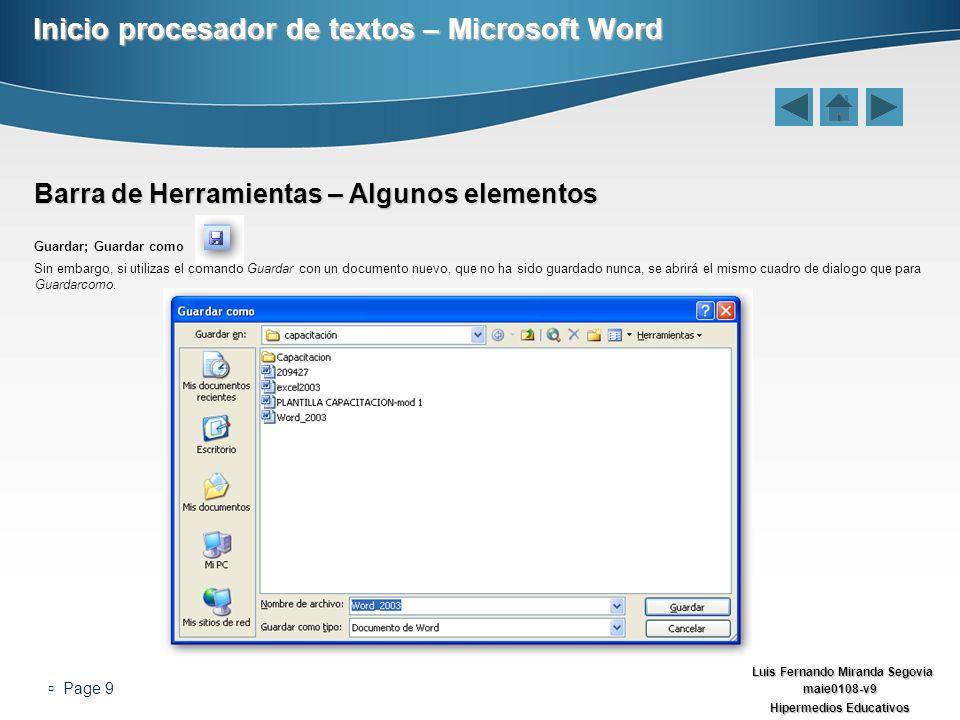 Luis Fernando Miranda Segovia maie0108-v9 Hipermedios Educativos Page 9 Inicio procesador de textos – Microsoft Word Barra de Herramientas – Algunos e