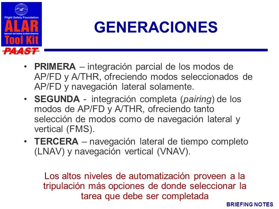 BRIEFING NOTES PAAST GENERACIONES PRIMERA – integración parcial de los modos de AP/FD y A/THR, ofreciendo modos seleccionados de AP/FD y navegación lateral solamente.