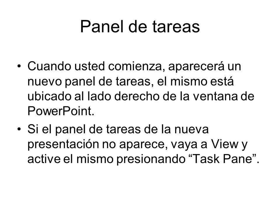 Panel de tareas Cuando usted comienza, aparecerá un nuevo panel de tareas, el mismo está ubicado al lado derecho de la ventana de PowerPoint. Si el pa