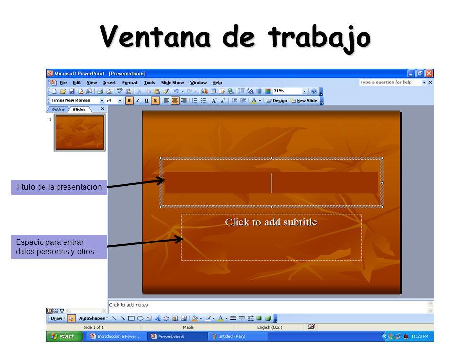 Ventana de trabajo Título de la presentación Espacio para entrar datos personas y otros.