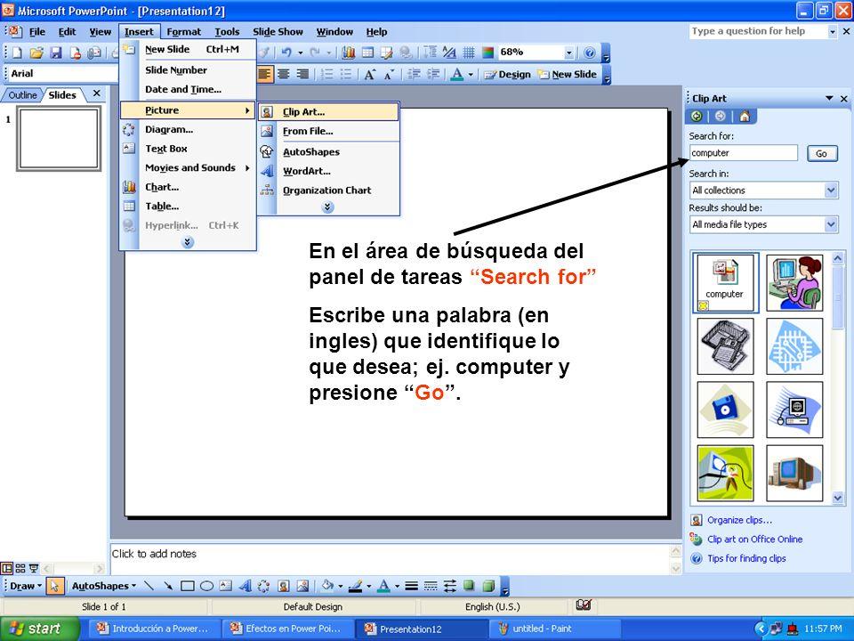 En el área de búsqueda del panel de tareas Search for Escribe una palabra (en ingles) que identifique lo que desea; ej. computer y presione Go.