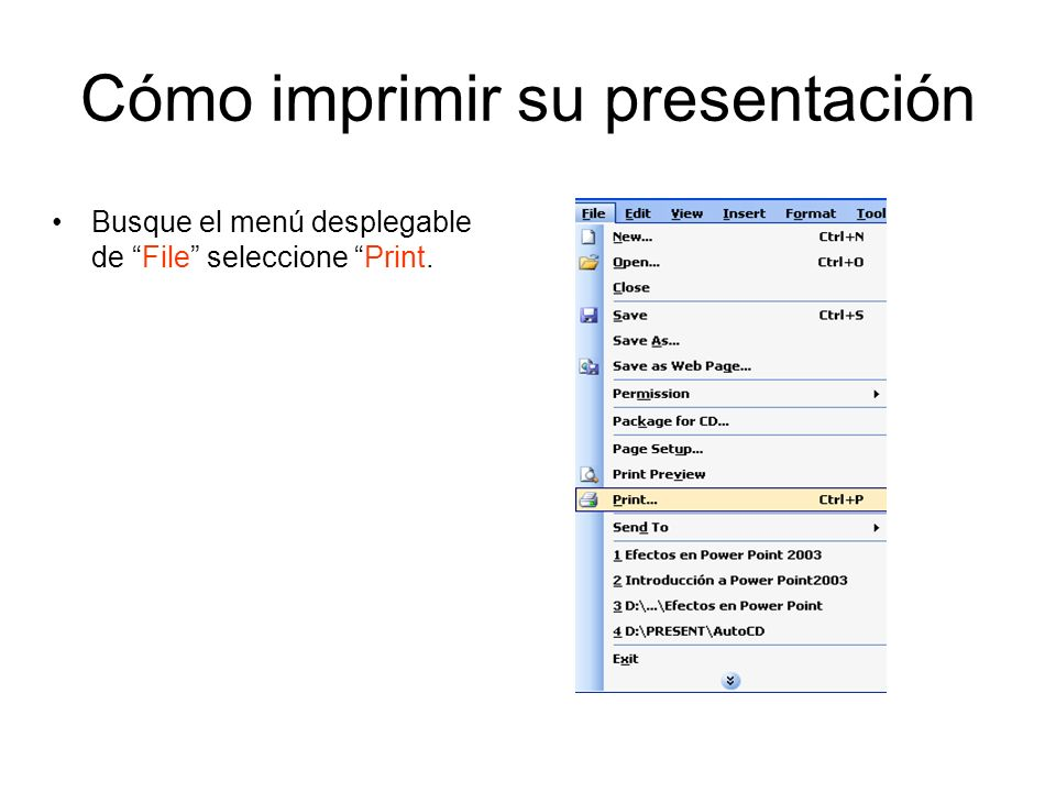 Cómo imprimir su presentación Busque el menú desplegable de File seleccione Print.