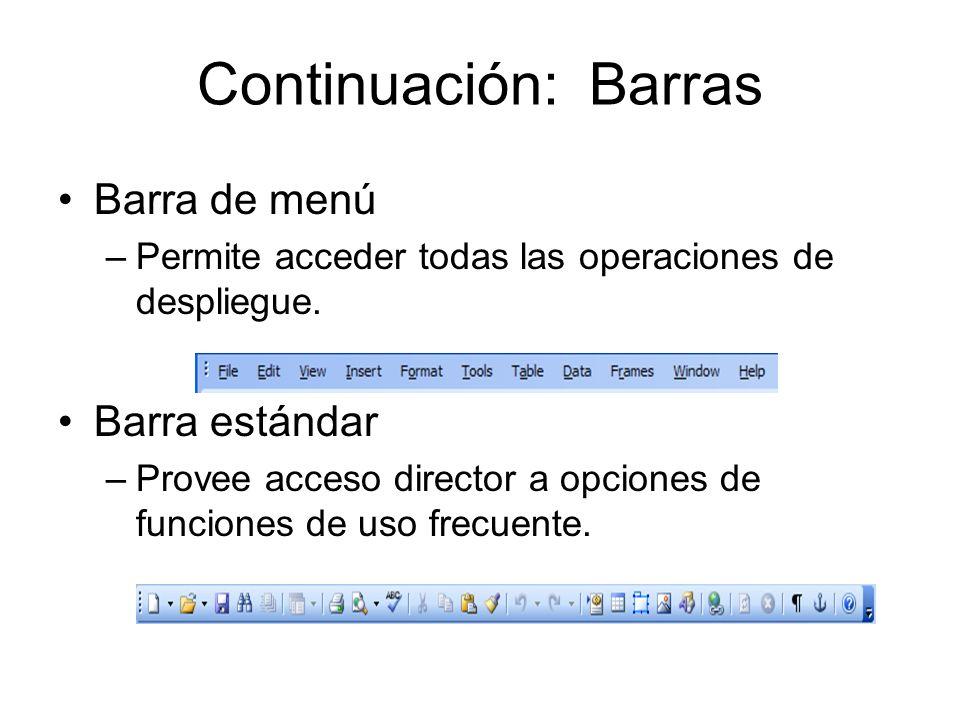 Continuación: Barras Barra de formato –Permite trabajar con el estilo, tamaño del texto, negrilla, itálico, subrayado, alineación y otras funciones que le ayudarán a crear atractivamente el documento.