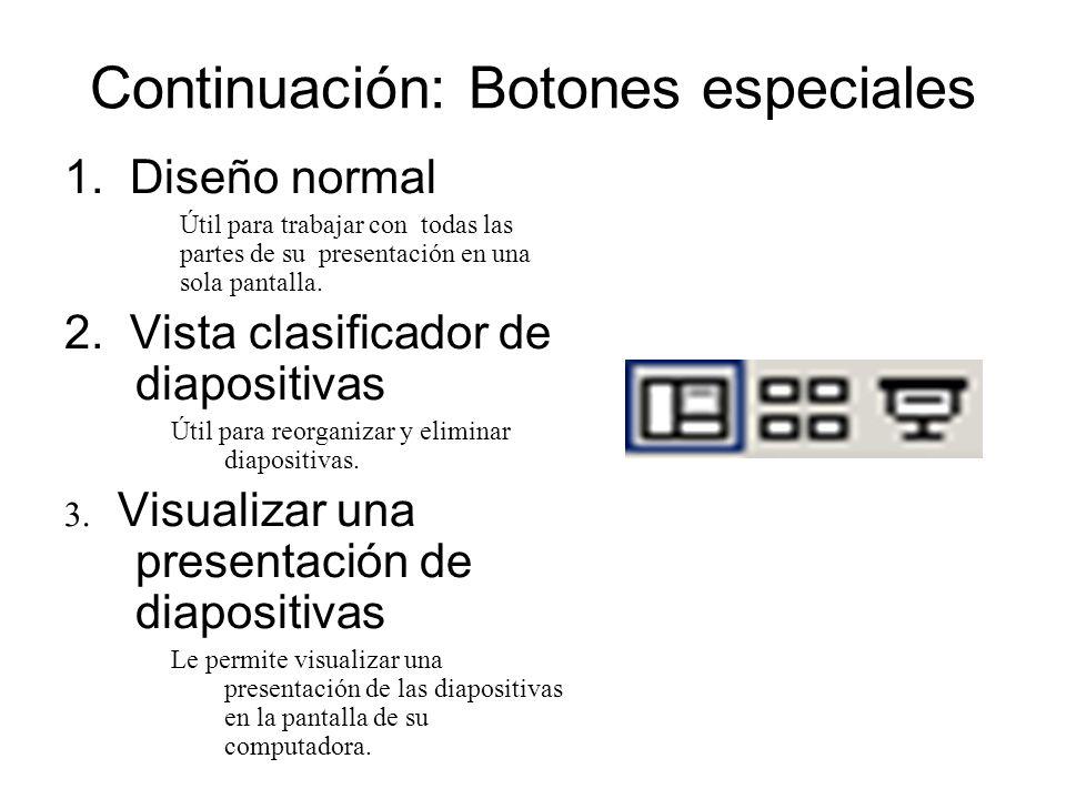 Continuación: Botones especiales 1. Diseño normal Útil para trabajar con todas las partes de su presentación en una sola pantalla. 2. Vista clasificad