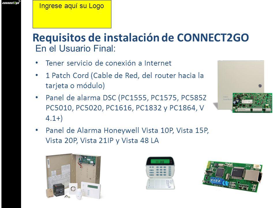 Requisitos de instalación de CONNECT2GO Tener servicio de conexión a Internet 1 Patch Cord (Cable de Red, del router hacia la tarjeta o módulo) Panel