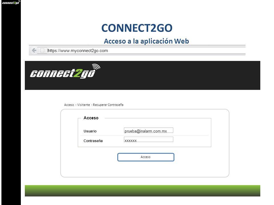 https://www.myconnect2go.com prueba@inalarm.com.mx xxxxxx Usuario Contraseña Acceso a la aplicación Web Acceso Acceso - Visitante - Recuperar Contrase