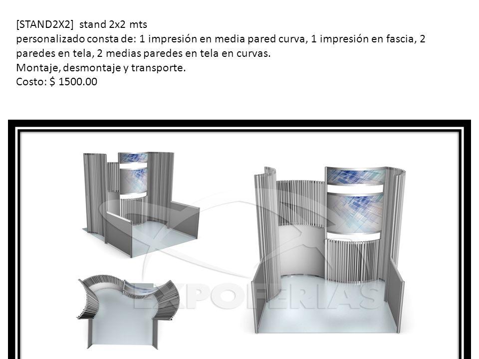 [STAND2X2] stand 2x2 mts personalizado consta de: 1 impresión en media pared curva, 1 impresión en fascia, 2 paredes en tela, 2 medias paredes en tela