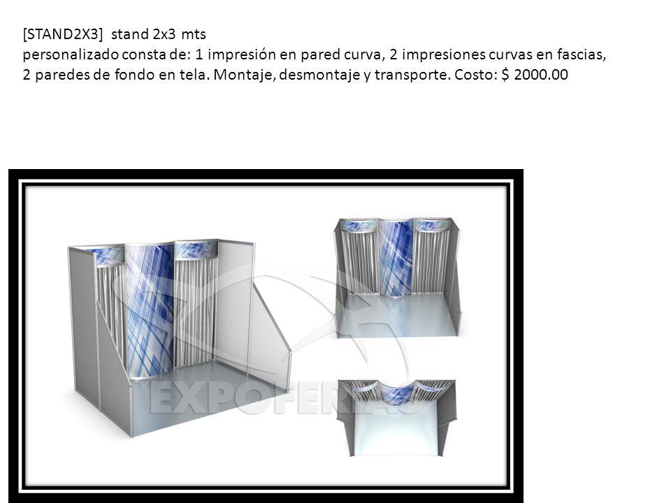 [STAND2X3] stand 2x3 mts personalizado consta de: 1 impresión en pared curva, 2 impresiones curvas en fascias, 2 paredes de fondo en tela. Montaje, de