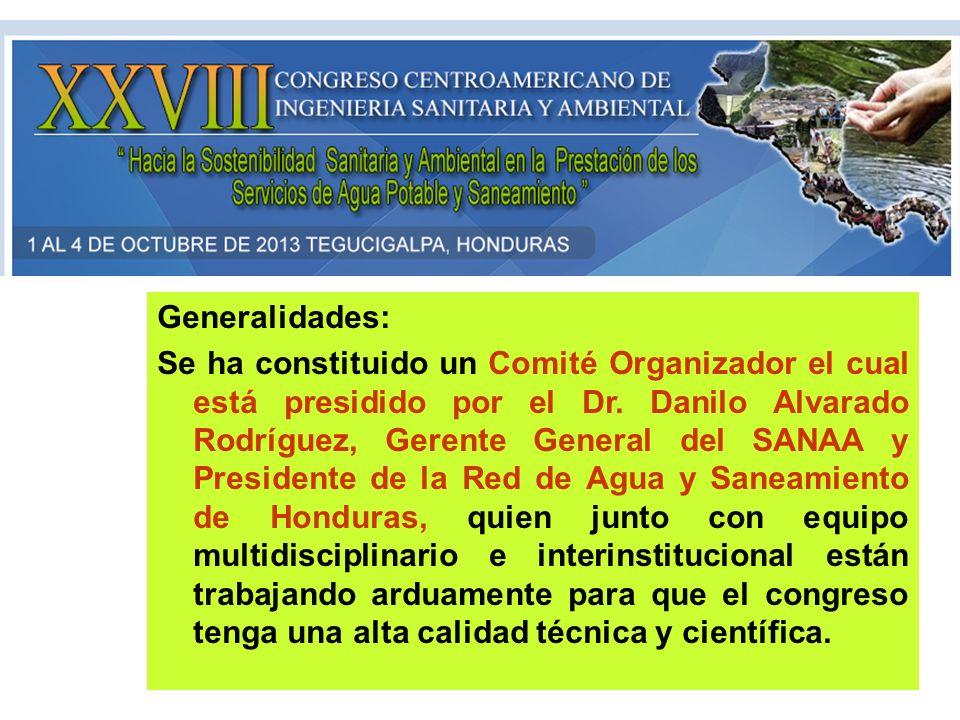 Generalidades: Se ha constituido un Comité Organizador el cual está presidido por el Dr. Danilo Alvarado Rodríguez, Gerente General del SANAA y Presid