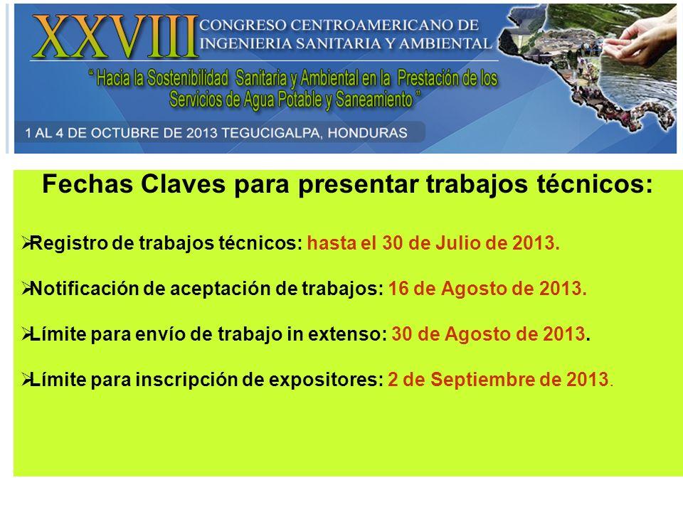 Fechas Claves para presentar trabajos técnicos: Registro de trabajos técnicos: hasta el 30 de Julio de 2013. Notificación de aceptación de trabajos: 1
