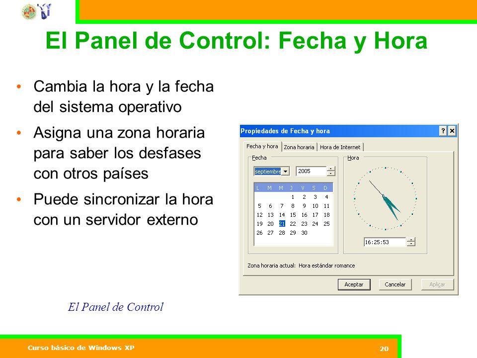 Curso básico de Windows XP 20 El Panel de Control: Fecha y Hora El Panel de Control Cambia la hora y la fecha del sistema operativo Asigna una zona horaria para saber los desfases con otros países Puede sincronizar la hora con un servidor externo