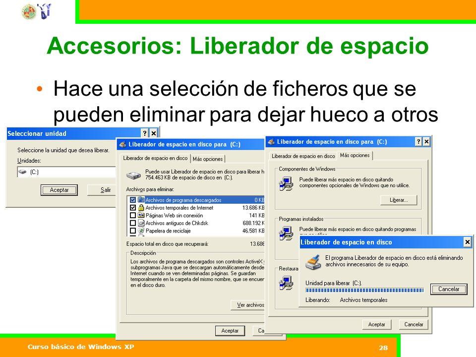 Curso básico de Windows XP 28 Accesorios: Liberador de espacio Hace una selección de ficheros que se pueden eliminar para dejar hueco a otros