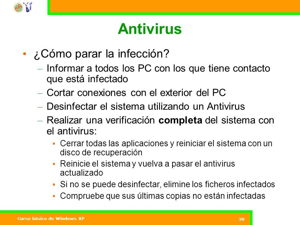 Curso básico de Windows XP 38 Antivirus ¿Cómo parar la infección.