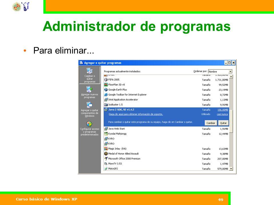 Curso básico de Windows XP 49 Administrador de programas Para eliminar...