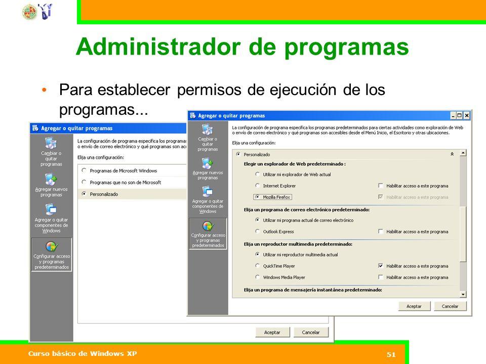 Curso básico de Windows XP 51 Administrador de programas Para establecer permisos de ejecución de los programas...