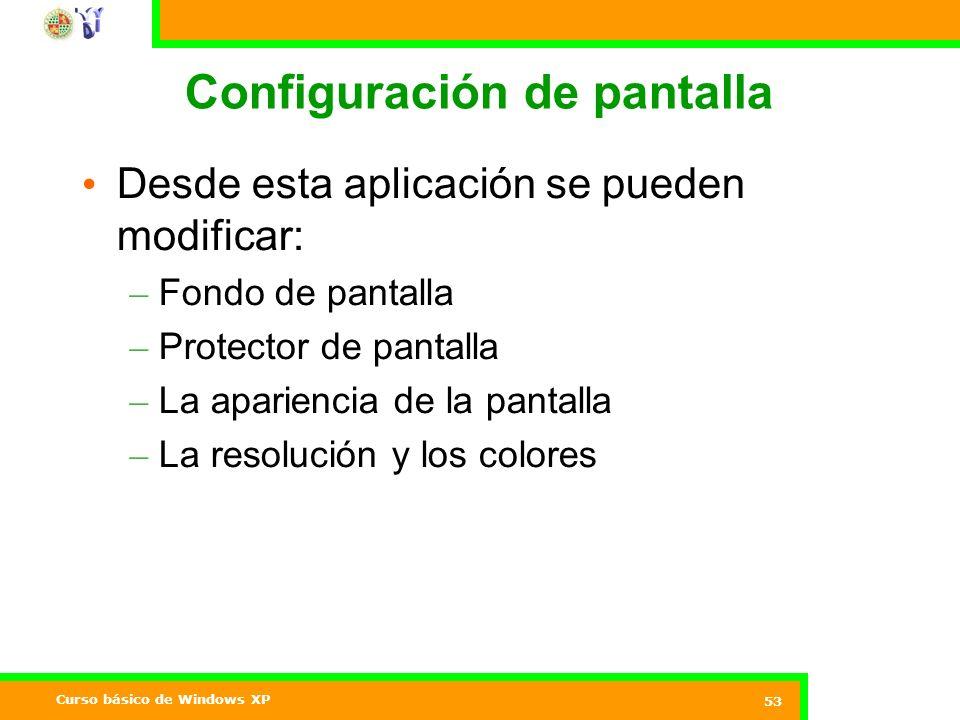 Curso básico de Windows XP 53 Configuración de pantalla Desde esta aplicación se pueden modificar: – Fondo de pantalla – Protector de pantalla – La apariencia de la pantalla – La resolución y los colores