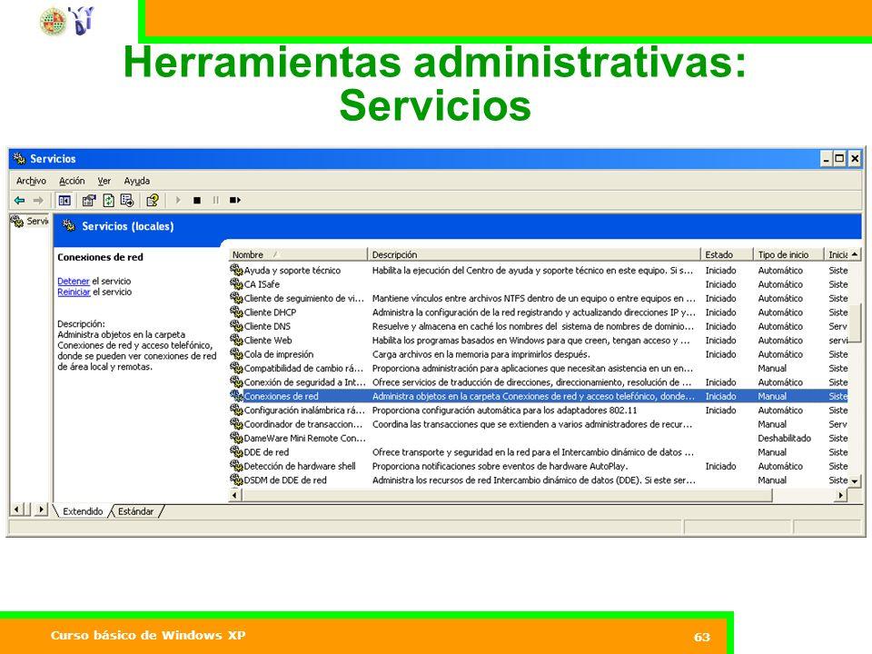 Curso básico de Windows XP 63 Herramientas administrativas: Servicios