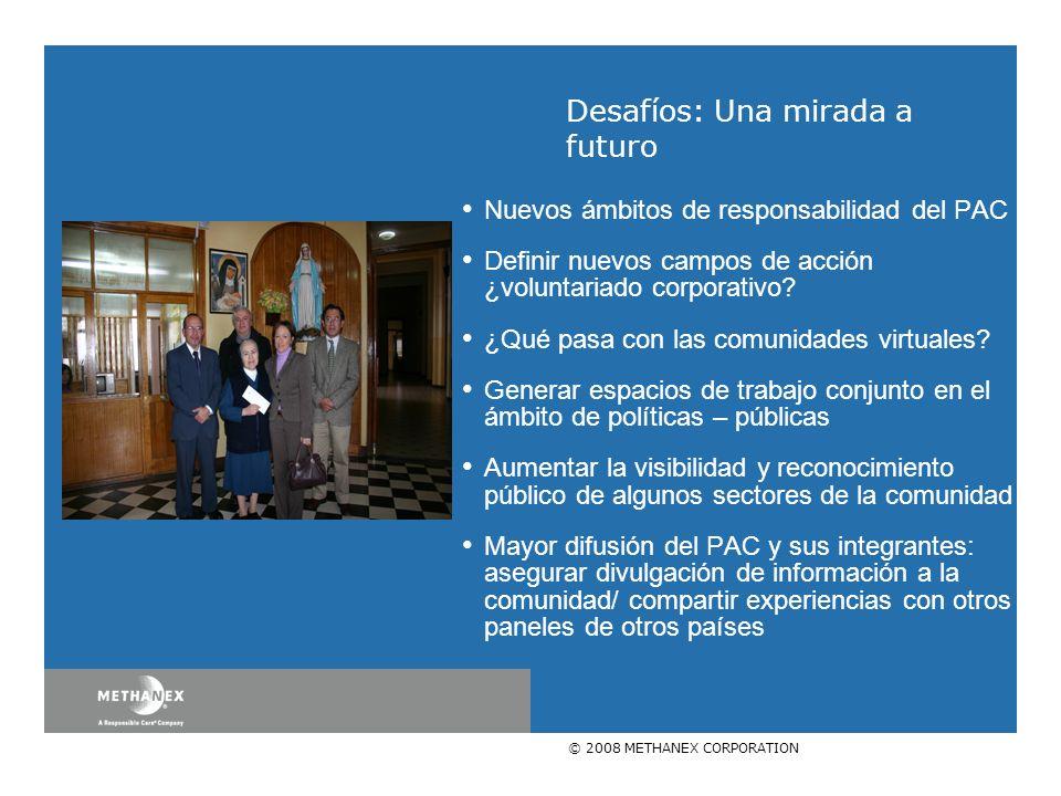 © 2008 METHANEX CORPORATION Nuevos ámbitos de responsabilidad del PAC Definir nuevos campos de acción ¿voluntariado corporativo? ¿Qué pasa con las com