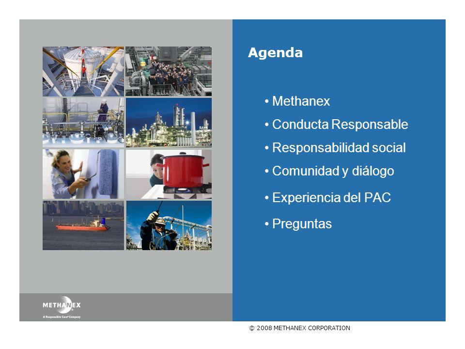 © 2008 METHANEX CORPORATION Agenda Methanex Conducta Responsable Responsabilidad social Comunidad y diálogo Experiencia del PAC Preguntas