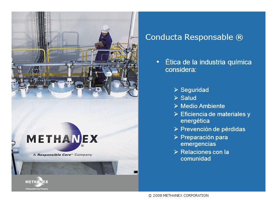 © 2008 METHANEX CORPORATION Conducta Responsable ® Ética de la industria química considera: Seguridad Salud Medio Ambiente Eficiencia de materiales y energética Prevención de pérdidas Preparación para emergencias Relaciones con la comunidad