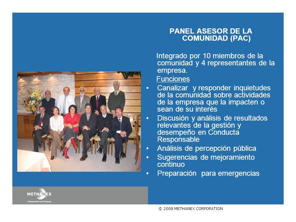 © 2008 METHANEX CORPORATION PANEL ASESOR DE LA COMUNIDAD (PAC) Integrado por 10 miembros de la comunidad y 4 representantes de la empresa.