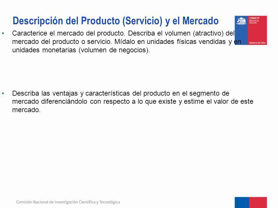 Caracterice el mercado del producto. Describa el volumen (atractivo) del mercado del producto o servicio. Mídalo en unidades físicas vendidas y en uni