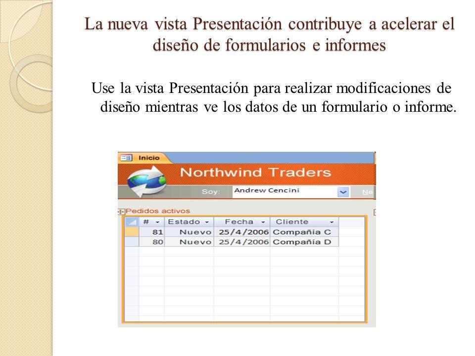La nueva vista Presentación contribuye a acelerar el diseño de formularios e informes Use la vista Presentación para realizar modificaciones de diseño